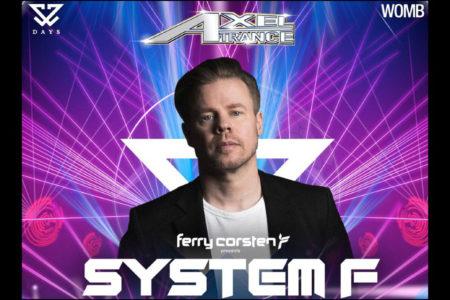 2020年1月、Ferry Corstenが「System F」名義でWOMBで開催されるAXELTRANCEに登場!